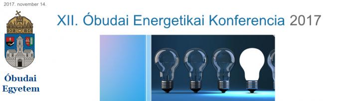 XII. Óbudai Energetikai Konferencia 2017 – A korszerű villamos megoldások során felmerülő problémák
