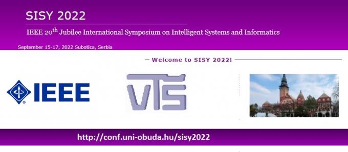IEEE 20th Jubilee International Symposium on Intelligent Systems and Informatics (SISY 2022)