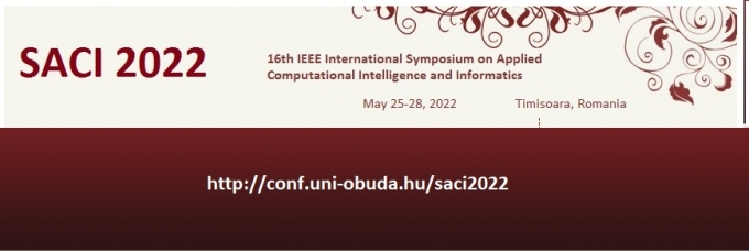 IEEE 16th International Symposium on Applied Computational Intelligence and Informatics (SACI 2022)